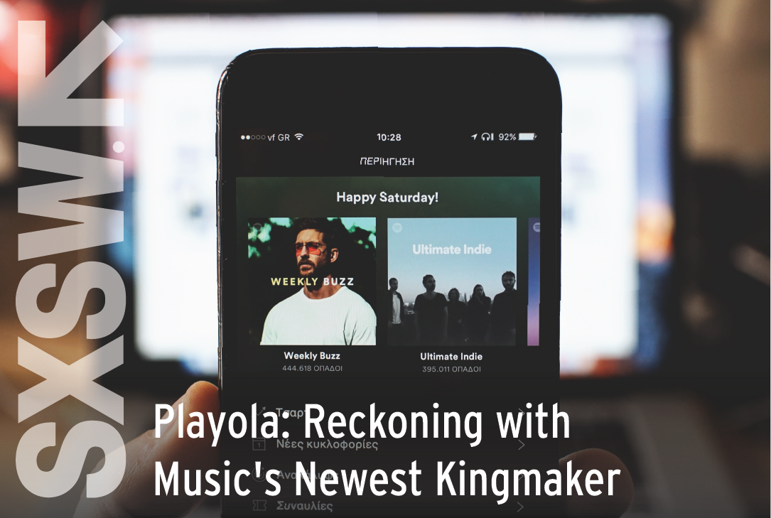 Playola: Reckoning with Music's Newest Kingmaker